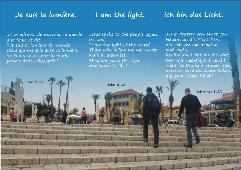 Je susis la Lumière - Iam the light - Ich bin das Licht